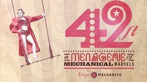 Mccain Auditorium Seating Chart 42ft A Menagerie Of Mechanical Marvels Cirque Mechanics