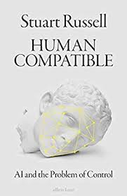 Human Compatible Ai And The Problem Of Control Amazon Co