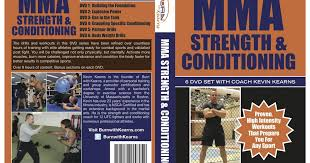 dvd review burn with kearns mma strength conditioning by kevin kearns breaking muscle