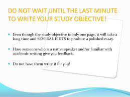 writing scholarship essays for graduate school ppt do not wait until the last minute to write your study objective