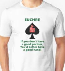 euchre is like uni t shirt