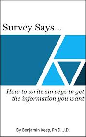 Surveys Formats Amazon Com Survey Says How To Write Surveys To Get The