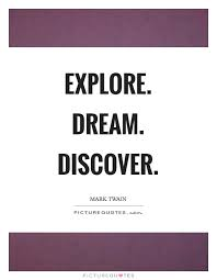 Explore Dream Discover Quote Best of Explore Dream Discover Picture Quotes