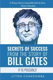 Secrets of Success from the Story of Bill Gates: It is Possible -  Chandomba, Lyton - Amazon.de: Bücher