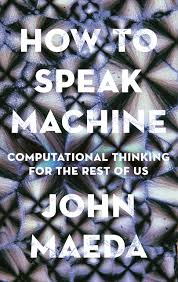 How To Speak Designer Amazon Com How To Speak Machine Computational Thinking For