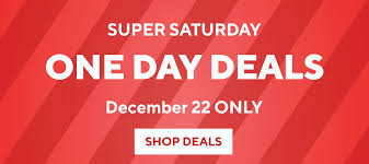 super saay one day deals december 22 only while quanies last our