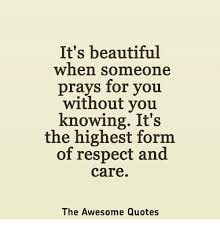 Quotes About Someone Beautiful Best of It's Beautiful When Someone Prays For You Without You Knowing It's
