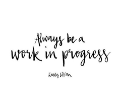 Progress Quotes Stunning Always Be A Work In ProgressGreat Inspiration Quote Friday
