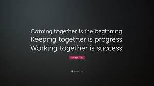 henry ford quotes coming together. Henry Ford Quote Together Is The Beginning Keeping Progress To Quotes Coming