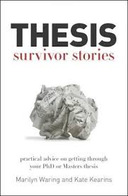 Thesis Survivor Stories  Practical Advice on Getting Through Your