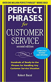 Another Way To Say Customer Service Perfect Phrases For Customer Service Second Edition Perfect
