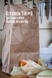 kitchen tip 6 the countertop garbage brown bag photo and tip by irvin