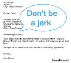 Don T Be A Jerk How To Write A Classy Resignation Letter Squawkfox