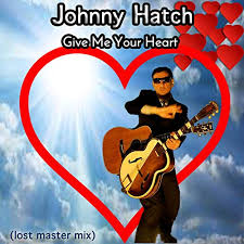 Give Me Your Heart by Johnny Hatch on Amazon Music - Amazon.com