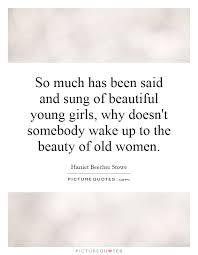 Young Beauty Quotes Best of So Much Has Been Said And Sung Of Beautiful Young Girls Why