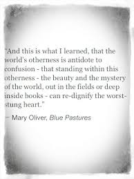 Mary Oliver Blue Pastors Quote Words Of Wisdom Life Love Extraordinary Mary Oliver Love Quotes