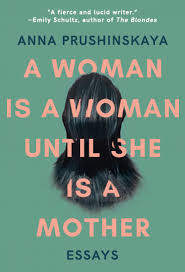 anna prushinskaya a w is a w until she is a mother essays