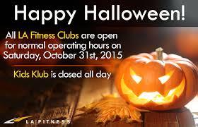 Kids Club La Fitness La Fitness And Kids Klub Hours For Halloween 2015 La