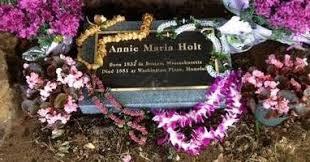 A memorial for Annie Marie Holt, Hawaii, 1851 - Nutfield Genealogy