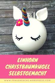 Diy Edle Einhorn Christbaumkugel Christbaumkugeln