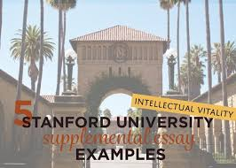 stanford intellectual vitality supplemental essay examples  5 stanford intellectual vitality supplemental essay examples