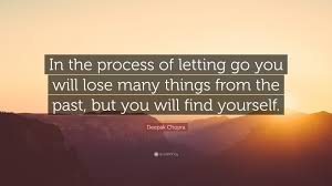 """Letting Yourself Go Quotes Best of Deepak Chopra Quote """"In The Process Of Letting Go You Will Lose"""