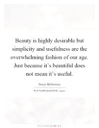 Simplicity Is Beauty Quote Best of Beauty Is Highly Desirable But Simplicity And Usefulness Are The