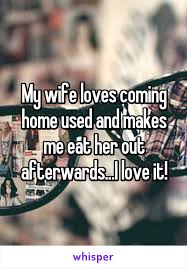 Wife came home used