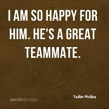Teammate Quotes Classy Yadier Molina Quotes QuoteHD