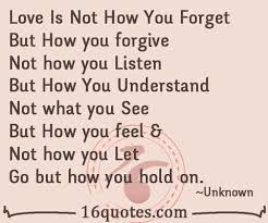 Forget Love Quotes Adorable Love Is Not How You Forget But How You Forgive
