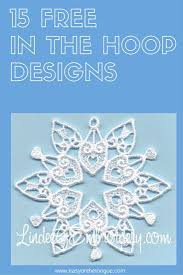 Free Snowflake Machine Embroidery Designs 15 Free In The Hoop Designs Ith Machine Embroidery