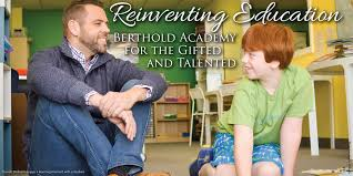 reinventing education berthold academy for the gifted and talented