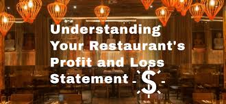 Create A Profit And Loss Statement Understanding A Restaurant Profit And Loss P L Statements