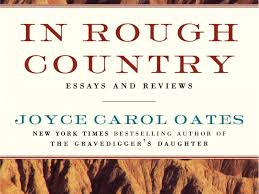 in rough country rdquo joyce carol oates tackles the great writers ldquoin rough countryrdquo joyce carol oates tackles the great writers com