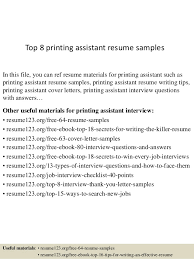Top 8 printing assistant resume samples In this file, you can ref resume  materials for ...