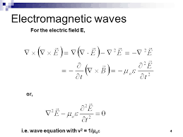 4 4 electromagnetic waves or for the electric field e i e wave equation with v 2 1 µ o