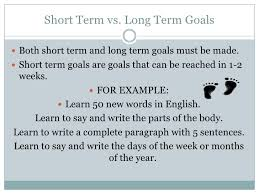esl goals and orientation short term vs long term goals<br