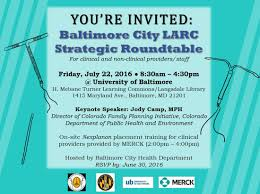 baltimore city health department in collaboration with university of baltimore invites you to a larc strategic roundtable for clinical and non clinical