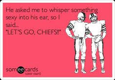 KC CHIEFS on Pinterest | Kansas City Chiefs, Good Luck and ... via Relatably.com