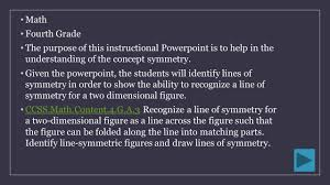 Lines Of Symmetry Powerpoint C Symmetry Toni Underhill Math Fourth Grade The Purpose Of This