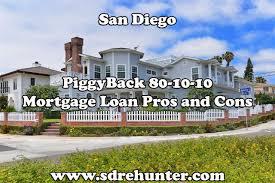 San Diego Piggyback 80 10 10 Mortgage Loan Pros Cons 2019