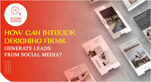 Tips to Generate Leads for Interior Designing Firms — Elevan August Media | Social  Media Digital Marketing Agency Singapore