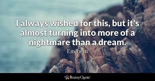 I Have A Dream Quotes Gorgeous Nightmare Quotes BrainyQuote