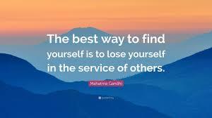 mahatma gandhi quote the best way to yourself is to lose mahatma gandhi quote the best way to yourself is to lose yourself in