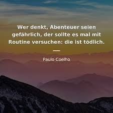 Zitate Von Paulo Coelho 794 Zitate Zitate Berühmter Personen