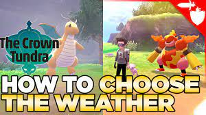 How to CHOOSE the Weather in Crown Tundra Pokemon Sword and Shield DLC -  YouTube