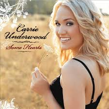 Carrie Underwood Some Hearts Amazing First Album Music Carrie