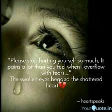 Hurting Yourself Quotes Best of Please Stop Hurting Your Quotes Writings By Ayesha Ali
