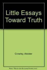 little essays toward truth abebooks little essays toward truth crowley aleister