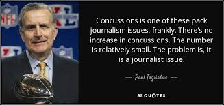 Concussion Quotes Paul Tagliabue quote Concussions is one of these pack journalism 5